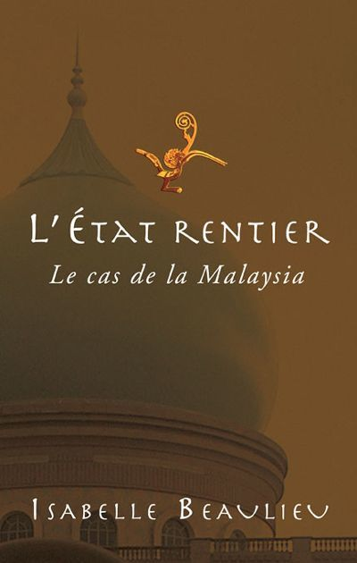 L'Etat rentier ; le cas de la Malaysia