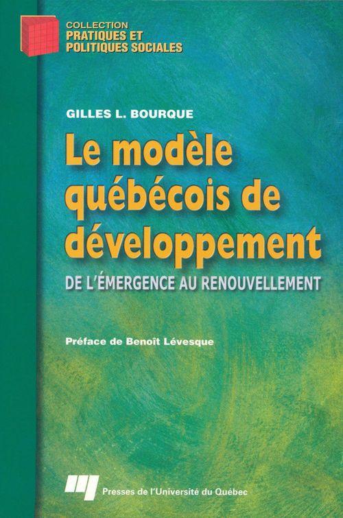 Le modèle québécois de développement ; de l'émergence au renouvellement