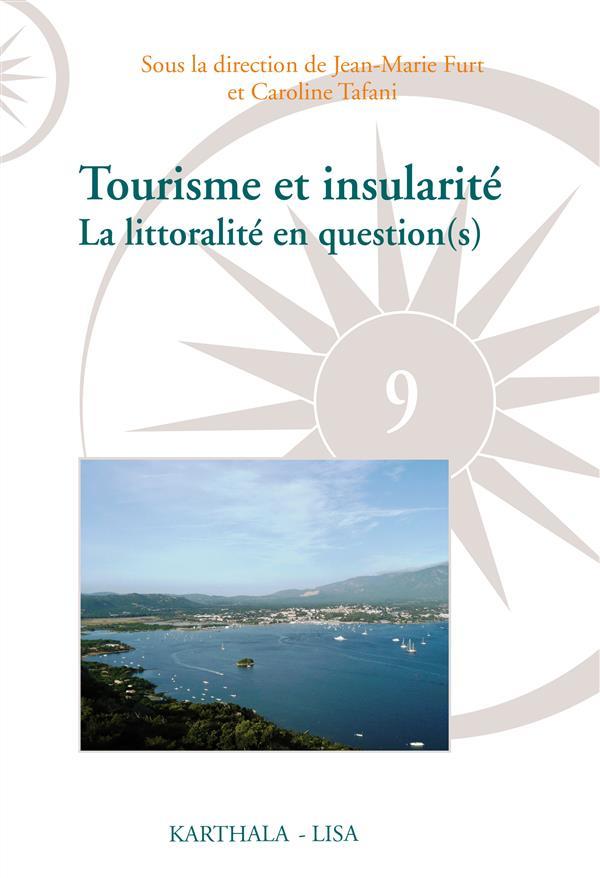 Tourisme et insularité ; la littoralité en question(s)