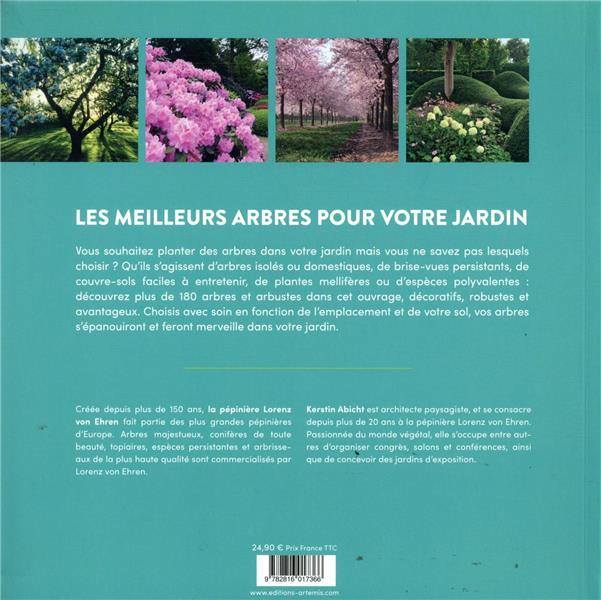 arbres ; 180 arbres et arbustes pour le jardin ; bien le choisir, le planter et l'entretenir