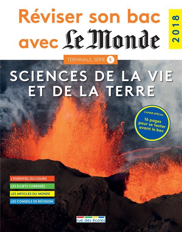 REVISER SON BAC AVEC LE MONDE ; sciences de la vie et de la Terre ; terminale S (édition 2018)