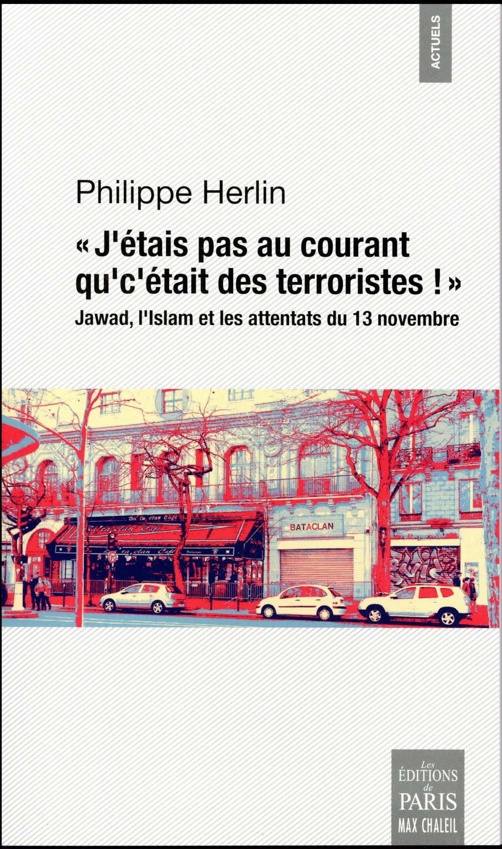 J'étais pas au courant qu'c'était des terroristes ! ; Jawad, l'Islam et les attentats du 13 novembre