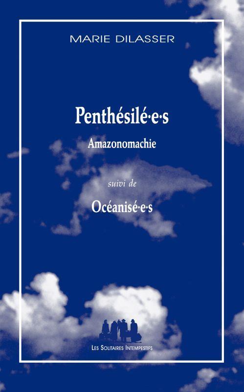 Penthésilé.e.s (Amazonomania) ; océanisé.e.s