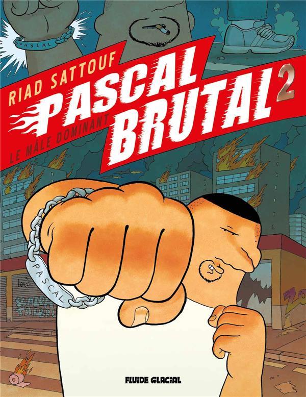 Pascal Brutal T.2 ; le mâle dominant