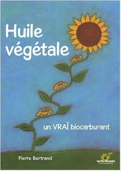 Huile végétale ; un vrai biocarburant