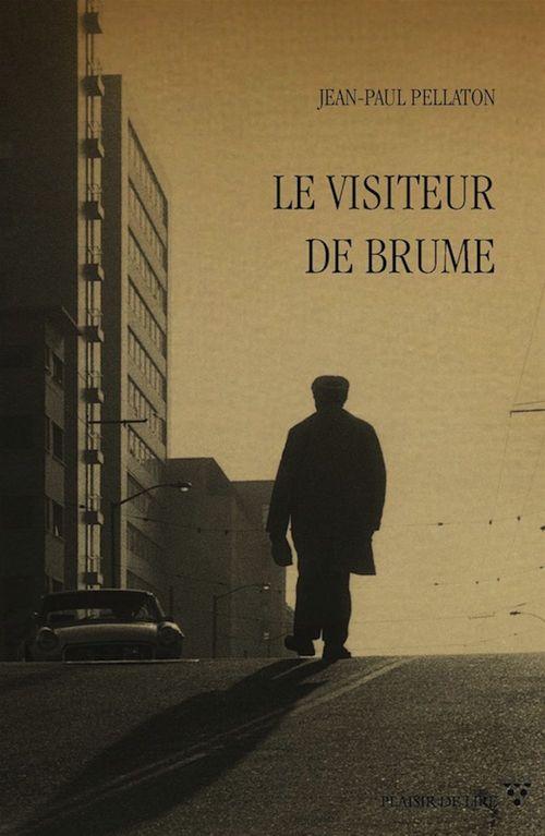 Le Visiteur de Brume  - Jean-Paul Pellaton