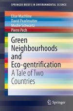 Green Neighbourhoods and Eco-gentrification  - David Pearlmutter - Moshe Schwartz - Pierre Pech - Elise Machline