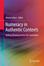 Numeracy in Authentic Contexts  - Maura Sellars