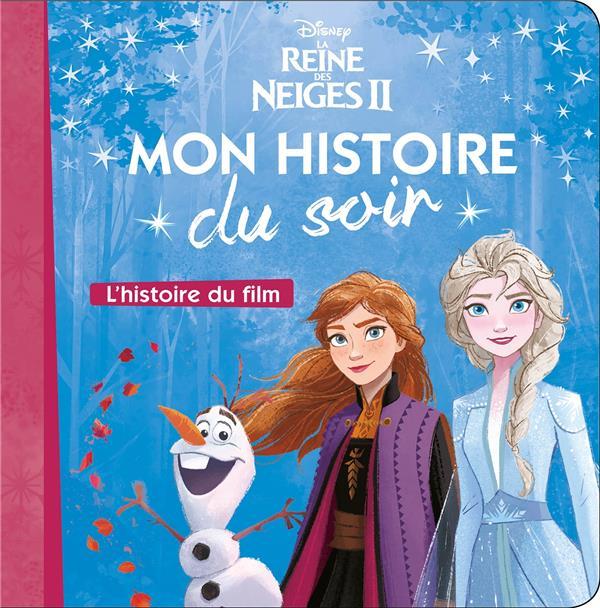 La Reine Des Neiges 2 ; L'Histoire Du Film