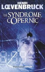 Vente Livre Numérique : Le Syndrome de Copernic  - Henri Loevenbruck