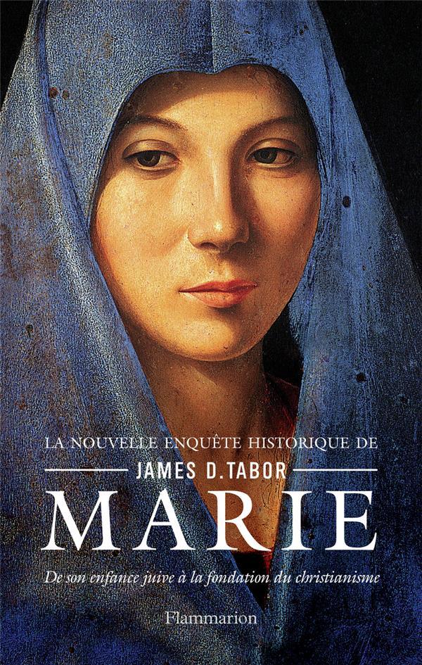 MARIE, DE SON ENFANCE JUIVE A LA FONDATION DU CHRISTIANISME