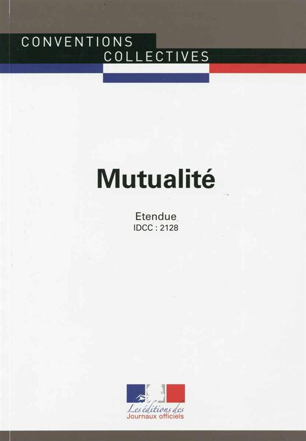 Mutualité ; convention collective nationale étendue ; IDCC 2121 (4e édition)
