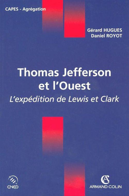 Thomas Jefferson et l'Ouest ; l'expédition de Lewis et Clark