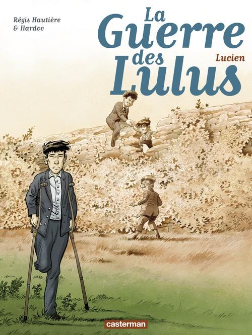 La Guerre des Lulus (Tome 6)  - Lucien