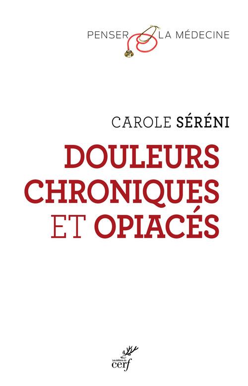 Douleurs chroniques et opiacés  - Carole Sereni