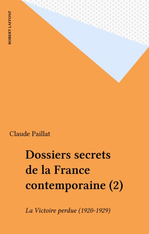 Dossiers secrets de la France contemporaine (2)