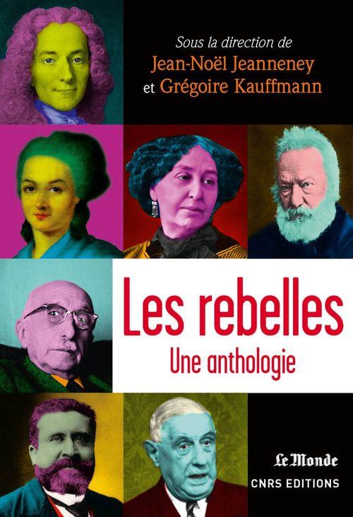 Les rebelles ; une anthologie