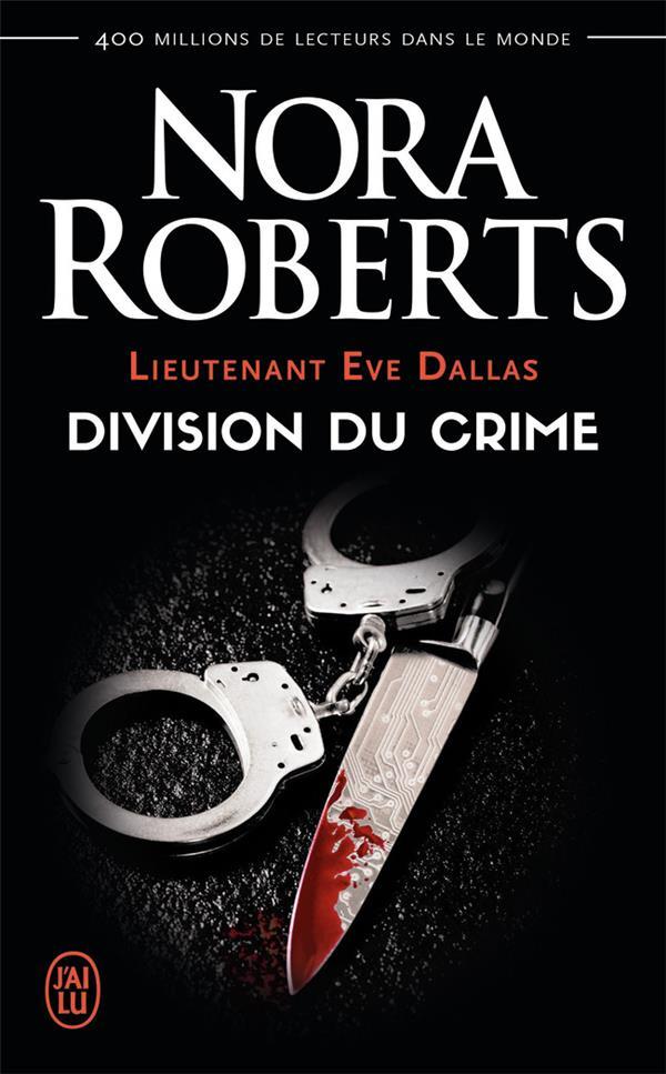 Lieutenant Eve Dallas t.18 ; division du crime