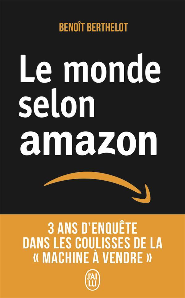 Le monde selon Amazon ; 3 ans d'enquête dans les coulisses de la « machine à vendre »