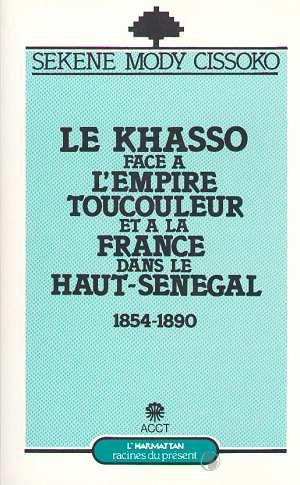 Le Khasso face à l'empire toucouleur et à la France dans le haut-Sénégal ; 1854-1890