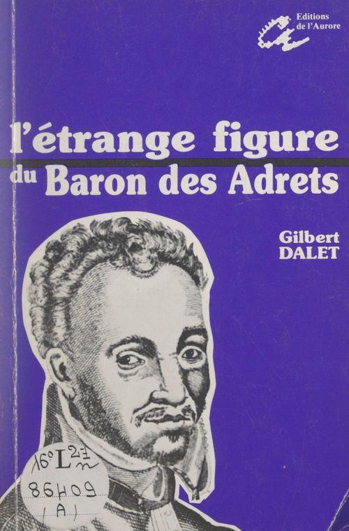L'étrange figure du baron des Adrets