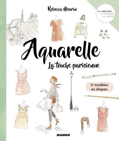 Aquarelle ; la touche parisienne
