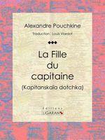 Vente Livre Numérique : La Fille du capitaine  - Ligaran - Alexandre Pouchkine