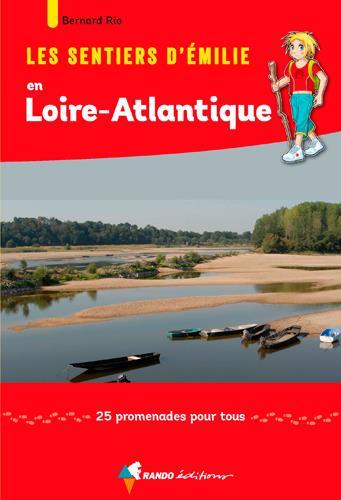 les sentiers d'Emilie ; en Loire-Atlantique ; 25 promenades pour tous