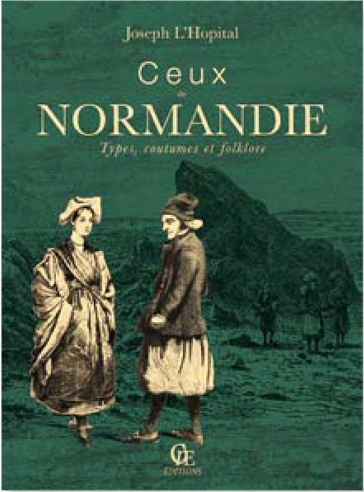 Ceux de Normandie ; types, coutumes et folklore