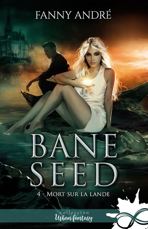Bane Seed t.4 ; mort sur la lande