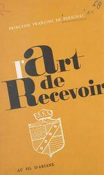 L'art de recevoir  - Hubert Devillez - Jacques de Ricaumont - Hedwige de Polignac