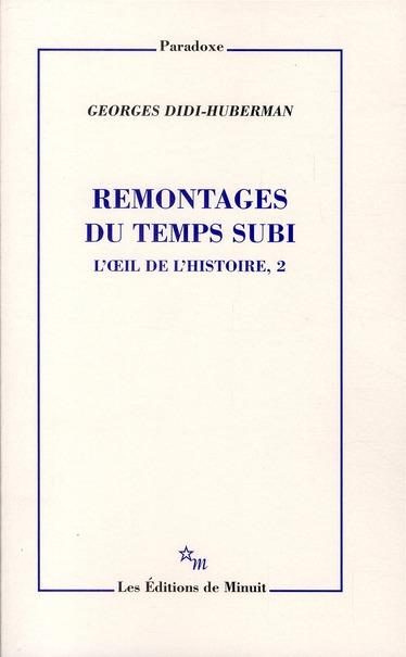 L'OEIL DE L'HISTOIRE T.2  -  REMONTAGES DU TEMPS SUBI