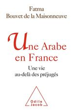 Une Arabe en France  - Fatma Bouvet De La Maisonneuve