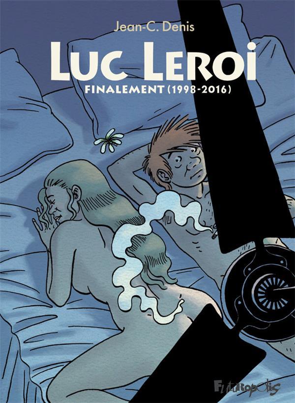 Luc Leroi ; finalement (1998-2016)