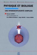 Vente Livre Numérique : Physique et biologie une interdisciplinarité complexe  - Claude Debru - Régis Mache - Bernard Jacrot