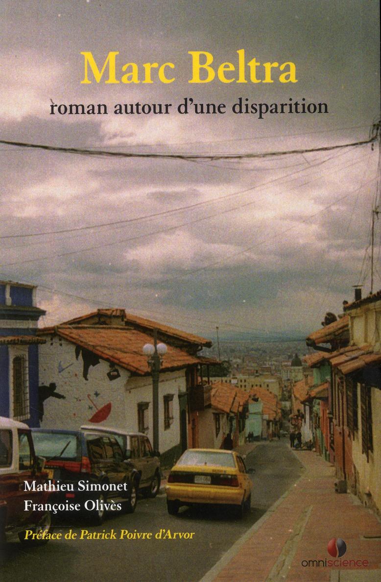 Marc Beltra ; roman autour d'une disparition