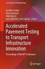 Vente Livre Numérique : Accelerated Pavement Testing to Transport Infrastructure Innovation  - John Harvey - Luis Guillermo Loria-Salazar - Armelle Chabot - Pierre Hornych