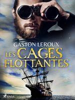 Vente EBooks : Les Cages Flottantes  - Gaston Leroux