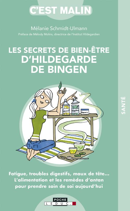 c'est malin poche ; les secrets de bien-être d'Hildegarde de Bingen ; fatigue, troubles digestifs, maux de tête... l'alimentation et les remèdes d'antan pour prendre soin de soi aujourd'hui (2e édition)