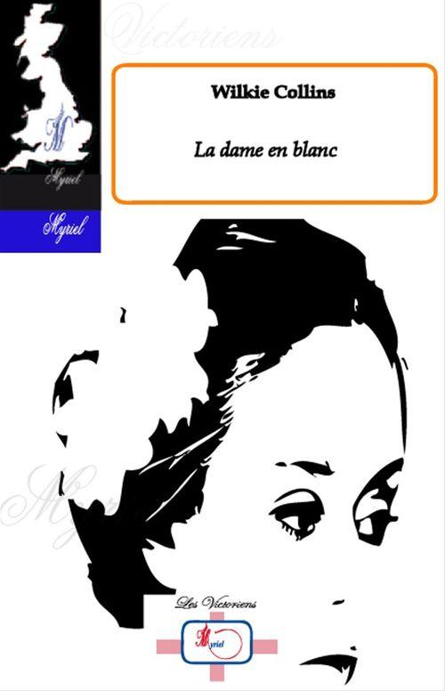 La dame en blanc  - William Collins