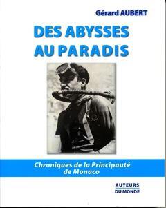 des abysses au paradis ; chroniques de la Principauté de Monaco