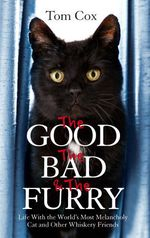 Vente EBooks : The Good, The Bad and The Furry  - Tom Cox