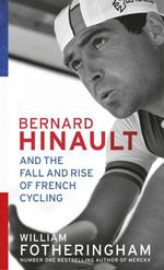 Vente Livre Numérique : Bernard Hinault and the Fall and Rise of French Cycling  - William Fotheringham