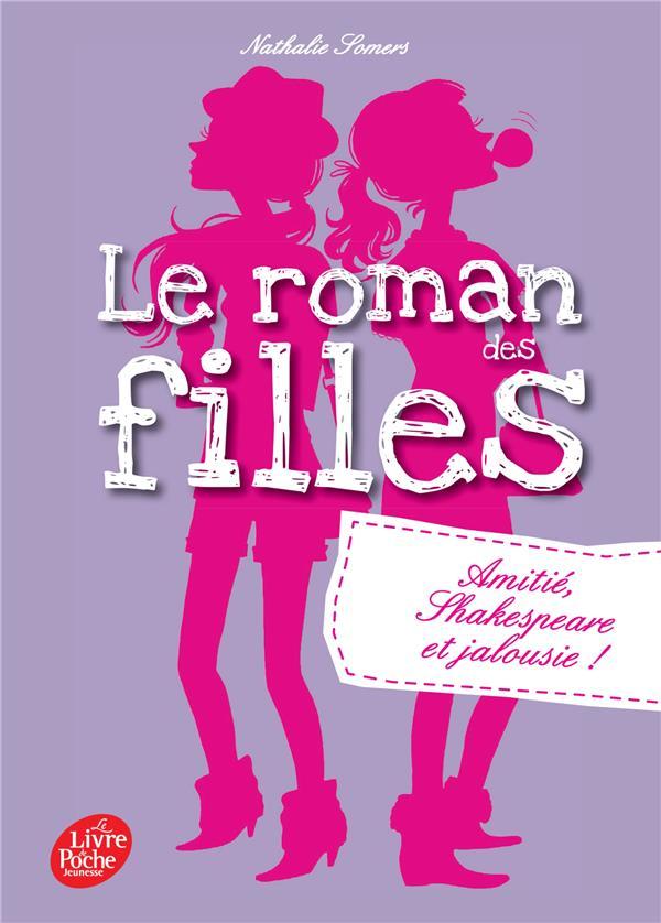 Le roman des filles T.3 ; amitié, Shakespeare et jalousie !