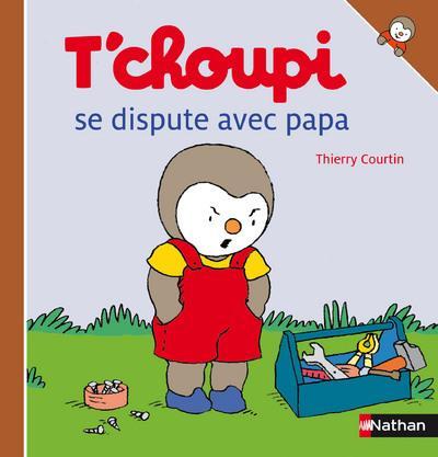 N32 - T Choupi Se Dispute Avec Papa