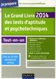 LE GRAND LIVRE 2014 DES TESTS D'APTITUDE ET PSYCHOTECHNIQUES - 5E ED - TOUTES LES METHODES DETAILLEE
