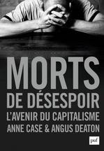 Morts de desespoir - l'avenir du capitalisme  - Bury/Deaton/Case - Angus Deaton - Anne Case