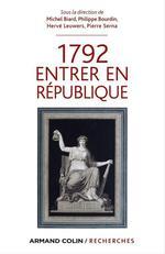 Vente EBooks : 1792 Entrer en République  - Michel Biard - Hervé Leuwers - Pierre Serna - Philippe Bourdin
