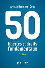 50 libertés et droits fondamentaux  - Arlette Heymann-Doat