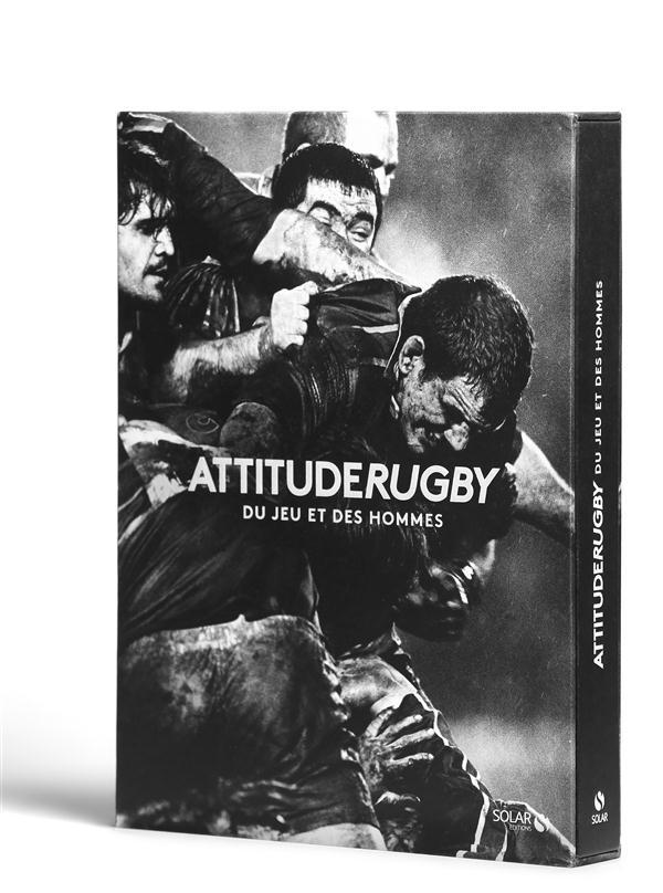 Attitude rugby ; du jeu et des hommes